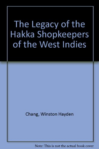 9780968588437: The Legacy of the Hakka Shopkeepers of the West Indies