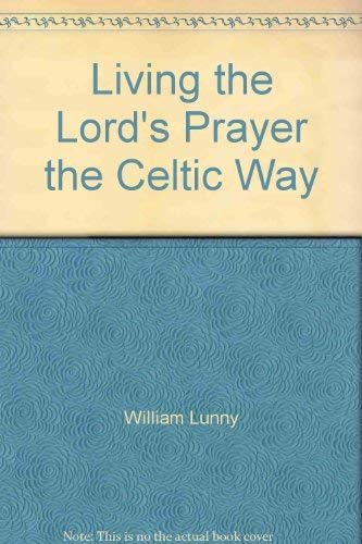 9780968590409: Living the Lord's Prayer the Celtic Way