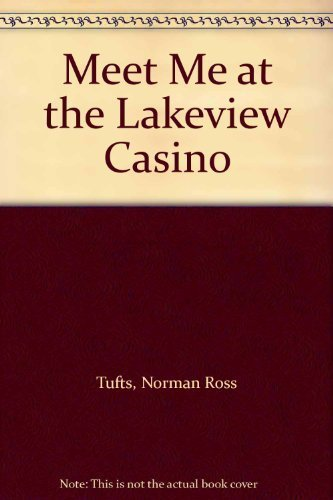Meet Me at the Lakeview Casino: Tufts, Norman Ross