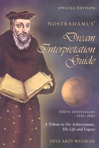 9780968602218: Nostradamus' Dream Interpretation Guide: A Tribute to His Achievements, His Life and Legacy, 500th Anniversary 1503-2003