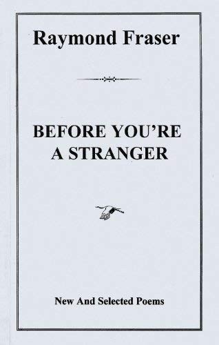 9780968603420: Before you're a stranger: New & selected poems