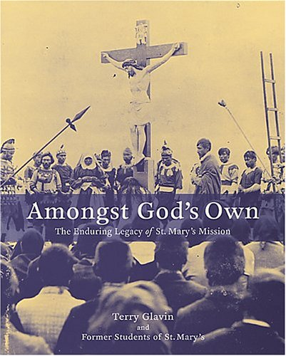 9780968604618: Amongst God's Own: The Enduring Legacy of St. Mary's Mission