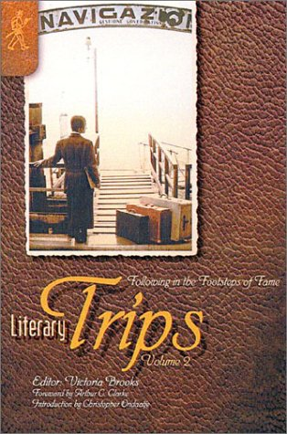 9780968613719: Literary Trips: v. 2: Following in the Footsteps of Fame (Greatestescapes.Com)