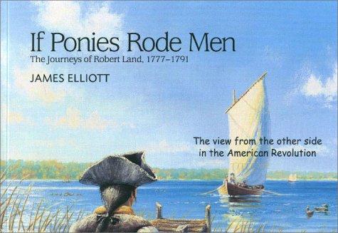 If Ponies Rode Men: The Journeys of: Elliott, James