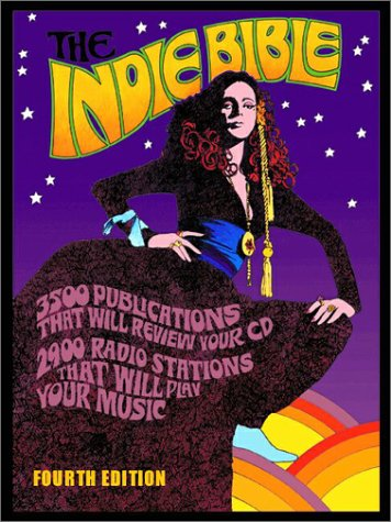 9780968621424: The Indie Bible: 3500 Publications that Will Review Your CD; 2900 Radio Stations that Will Play Your Music