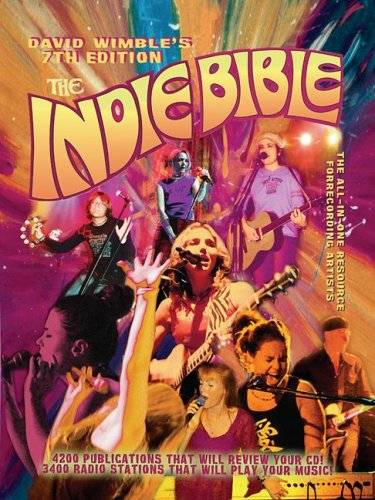 9780968621455: The Indie Bible 7th Edition