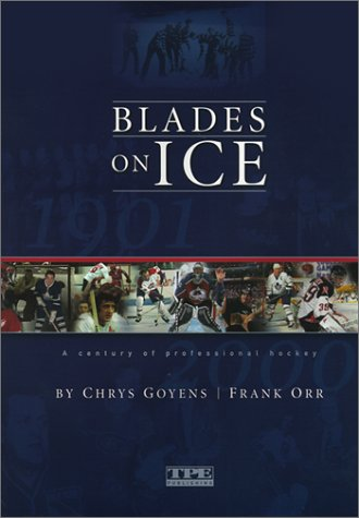 9780968622001: Blades on Ice: A Century of Professional Hockey
