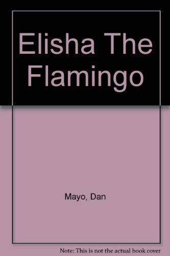 Elisha The Flamingo: Dan Mayo