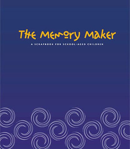 9780968626405: The Memory Maker: A Scrapbook for School Aged Children