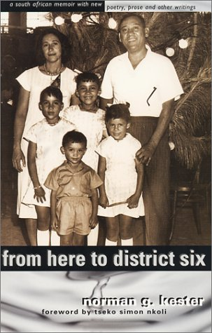 From here to District Six: a South African memoir with new poetry, prose, and other Writings: ...