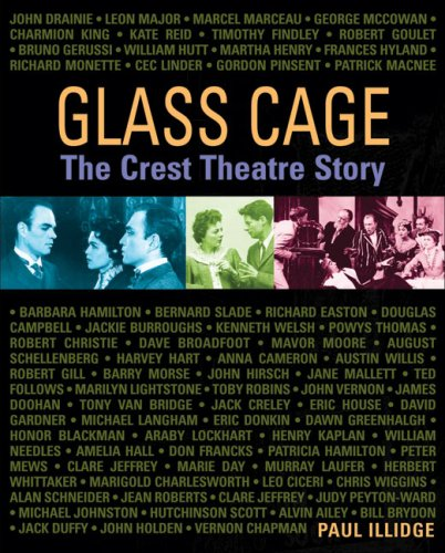 Glass Cage: The Crest Theatre Story