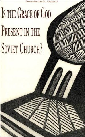 9780968634813: Is the Grace of God Present in the Soviet Church?