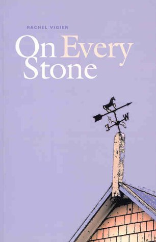 On Every Stone: Vigier, Rachel