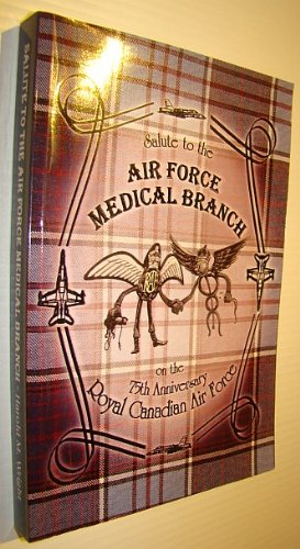 Salute to the Air Force Medical Branch on the 75th Anniversary Royal Canadian Air Force