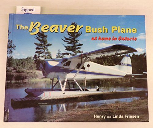 9780968659700: The Beaver Bush Plane: At Home in Ontario