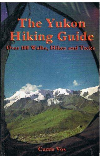 9780968662700: The Yukon Hiking Guide