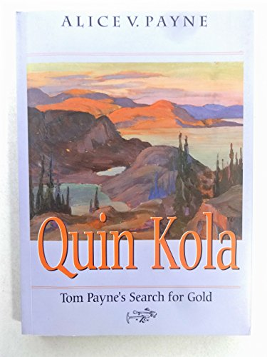 Quin Kola: Tom Payne's Search for Gold