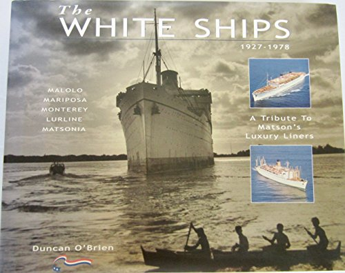 9780968673416: The White Ships, 1927-1978: A Tribute to Matson's Luxury Liners