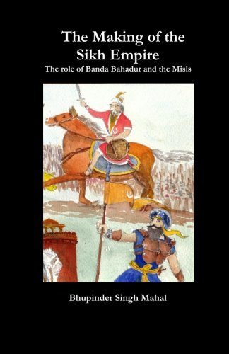 The Making of the Sikh Empire: The: Mahal, Bhupinder Singh