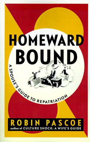 9780968676004: Homeward Bound : A Spouse's Guide to Repatriation