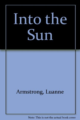 Into the Sun: Luanne Armstrong