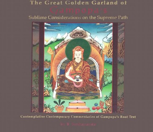 9780968704875: The Great Golden Garland of Gampopa's Sublime Considerations on the Supreme Path: Contemplative Contemporary Commentaries of Gampopa's Root Text
