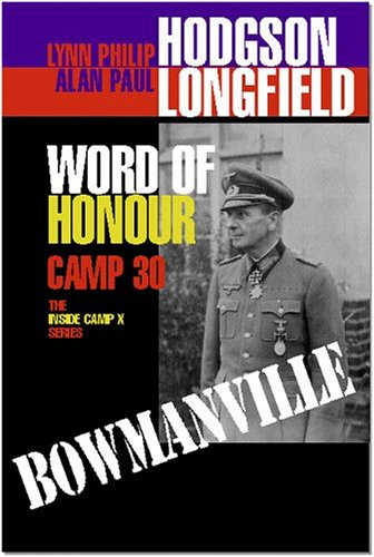 Bowmanville - Camp 30 : Word of: Alan Longfield; Lynn-Philip