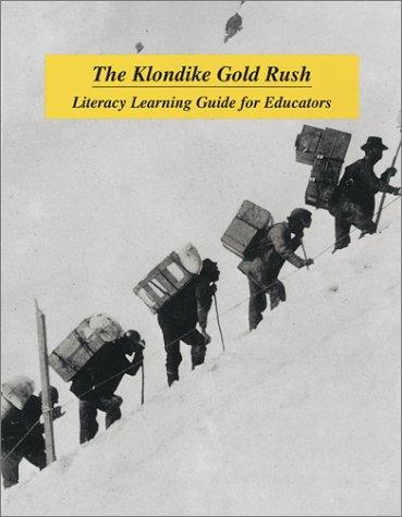 The Klondike Gold Rush: Literacy Learning Guide for Educators: Fergusson, Stephen