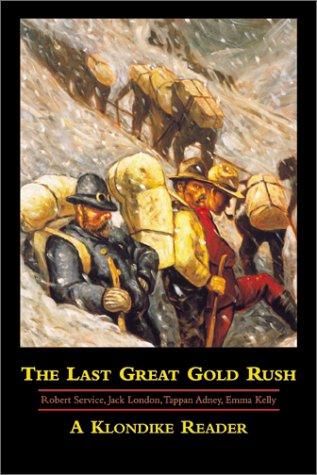 The Last Great Gold Rush: A Klondike: n/a