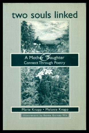 TWO SOULS LINKED - A Mother and: Knapp, Marie; Knapp,