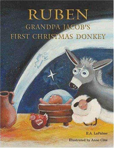 Ruben Grandpa Jacob's First Christmas Donkey: LaPalme, E.A.