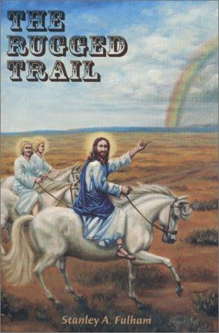 9780968732106: The Rugged Trail