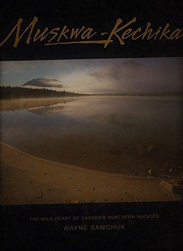 9780968736357: Muskwa-Kechika: The Wild Heart of Canada's Northern Rockies
