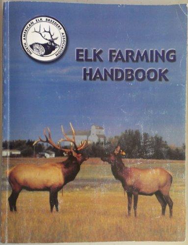 Elk Farming Handbook: Ian Thorleifson; Tony Pearse; Bruce Friedel