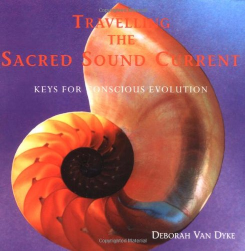 9780968766705: Travelling the Sacred Sound Current: Keys for Conscious Evolution