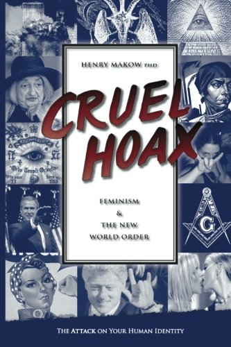 9780968772515: Cruel Hoax: Feminism and the New World Order