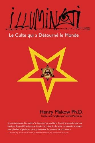 9780968772584: Illuminati - Le Culte qui a Detourne Le Monde (French Edition)