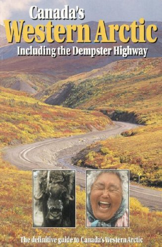 9780968791004: Canada's Western Arctic: Including the Dempster Highway