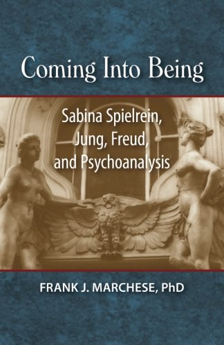 9780968796757: Coming Into Being: Sabina Spielrein, Jung, Freud, and Psychoanalysis