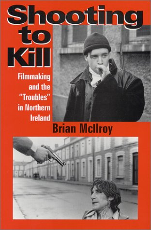9780968799604: Shooting to Kill: Filmmaking and the