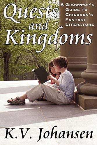 9780968802441: Quests and Kingdoms: A Grown-Up's Guide to Children's Fantasy Literature