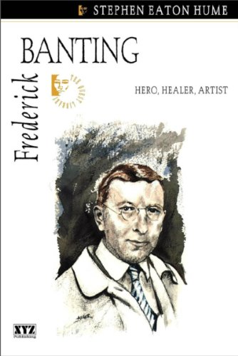 Frederick Banting (Quest Library (Xyz Publishing)): Stephen Eaton Hume