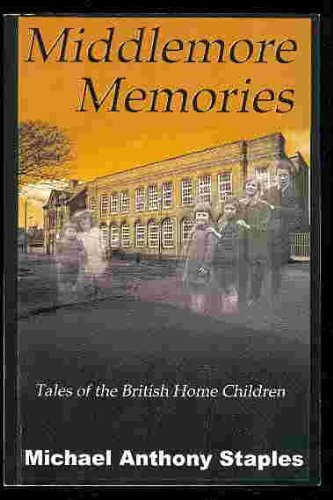Middlemore Memories: Tales of The British Home: Staples, Michael Anthony