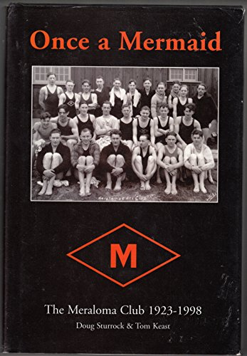 9780968826003: Once a Mermaid : The Meraloma Club, 1923-1998