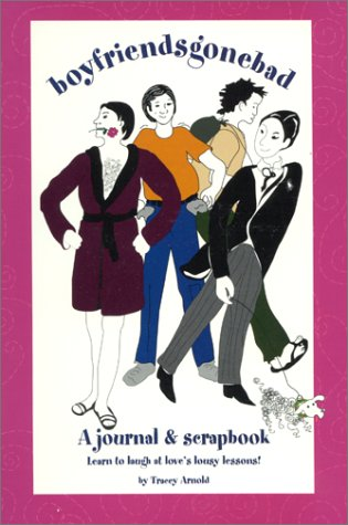 boyfriendsgonebad Journal & Scrapbook: Tracey Arnold