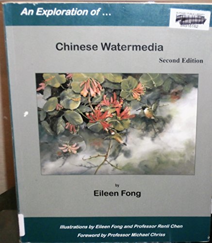 AN EXPLORATION OF.CHINESE WATERMEDIA: Fong, Eileen