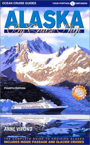 9780968838921: Alaska by Cruise Ship: The Complete Guide to Cruising Alaska with Map