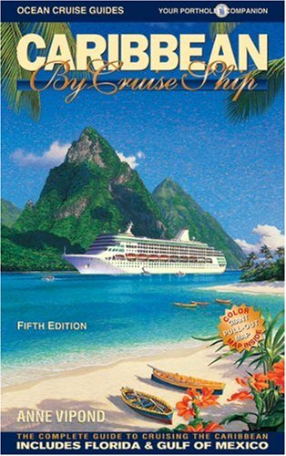 9780968838983: Caribbean By Cruise Ship: The Complete Guide To Cruising The Caribbean with Giant color pull-out map