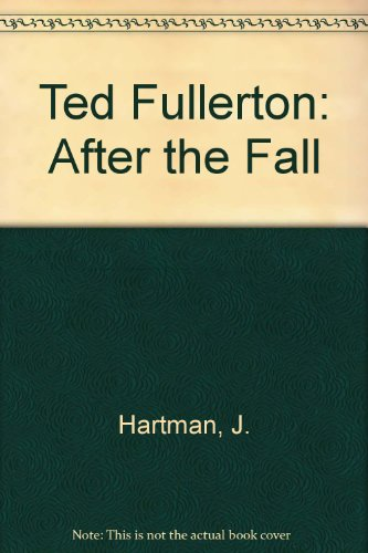 Ted Fullerton After the Fall Prints 1975-2005