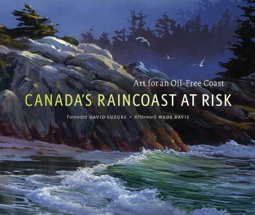 Canadas Raincoast at Risk Art for an: Raincoast Conservation Foundation,